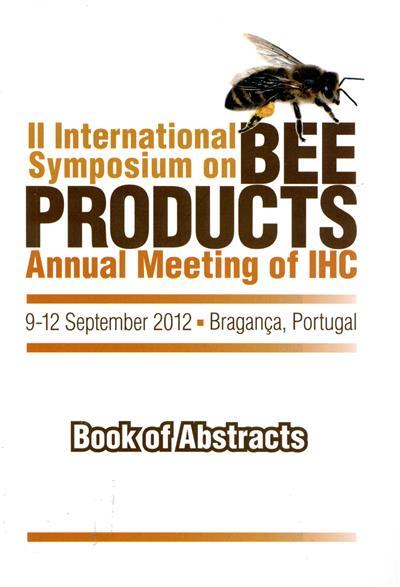 II International Symposium on Bee Products (eds Miguel Vils-Boas, Luís Guimarães Dias, Luís Miguel Moreira)
