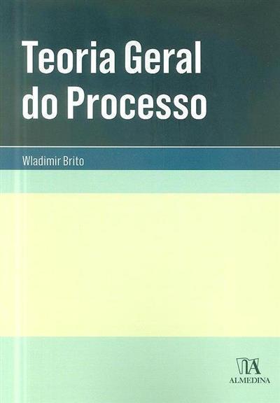 Teoria geral do processo (Wladimir Brito)