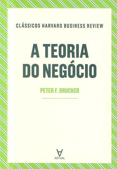 A teoria do negócio (Peter F. Drucker)