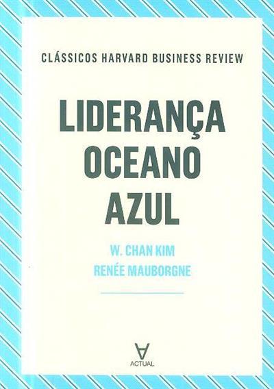 Liderança oceano azul (W. Chan Kim, Renée Mauborgne)