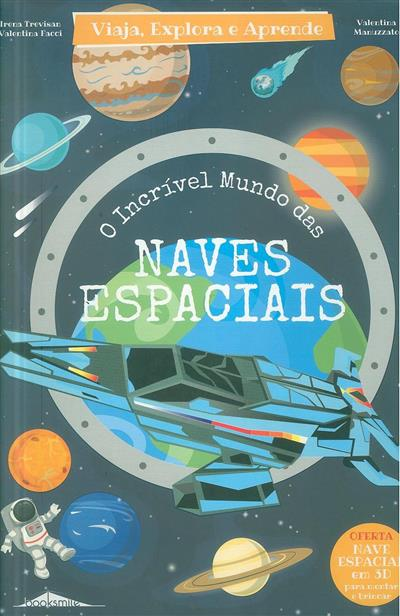 O incrível mundo das naves espaciais (Irena Trevisan, Valentina Facci)