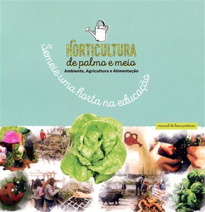 Horticultura de palmo e meio (coord. Paulo Pires)