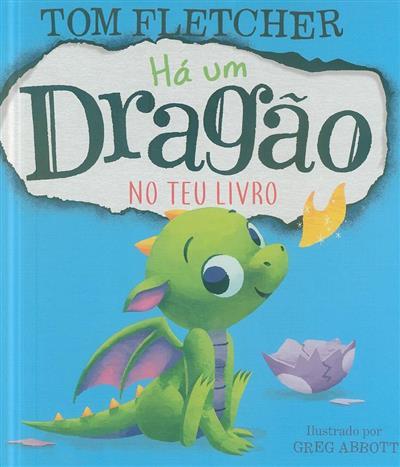 Há um dragão no teu livro (Tom Fletcher)