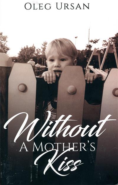 Without a mother's kiss (Oleg Ursan)