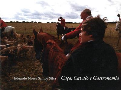 Caça, cavalo e gastronomia (Eduardo Norte Santos Silva)