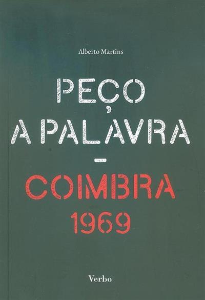 Peço a palavra, Coimbra 1969 (Alberto Martins)