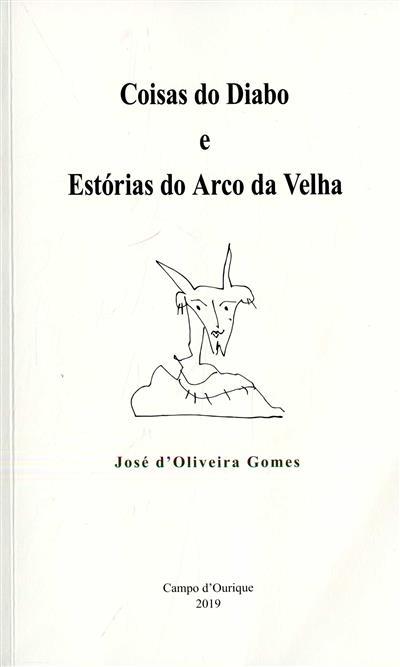 Coisas do diabo e estórias do arco da velha (José d'Oliveira Gomes)