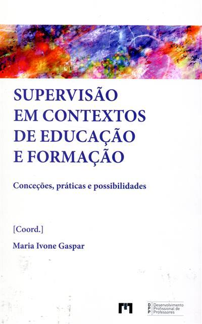 Supervisão em contextos de educação e formação (coord. Maria Ivone Gaspar)