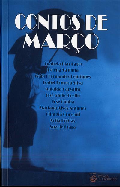 Contos de março (Anabela Dias Lages... [et al.])
