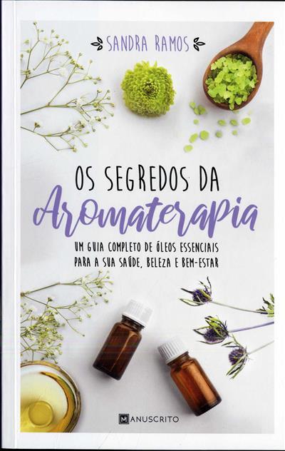 Os segredos da aromaterapia (Sandra Ramos)