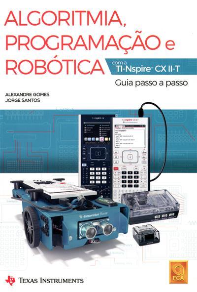 Algoritmia, programação robótica (Alexandre Gomes, Jorge Santos)