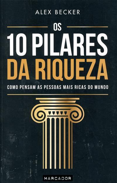 Os 10 pilares da riqueza (Alex Becker)