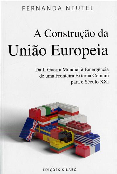A construção da União Europeia (Fernanda Neutel)