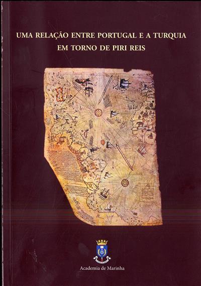 Uma relação entre Portugal e a Turquia em torno de Piri Reis (coord. José dos Santos Maia, Luís Couto Soares)