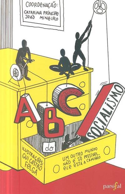 ABC do socialismo (coord. Catarina Príncipe, João Mineiro)