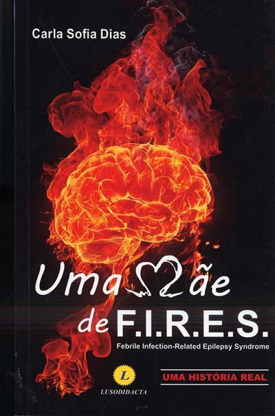 Uma Mãe de F.I.R.E.S. - Febril Infection-Related Epilepsy Syndrome (Carla Sofia Dias)
