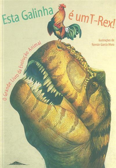 Esta galinha é um T-Rex (Cristina M. Banfi, Cristina Peraboni, Rita Mabel Schiavo)