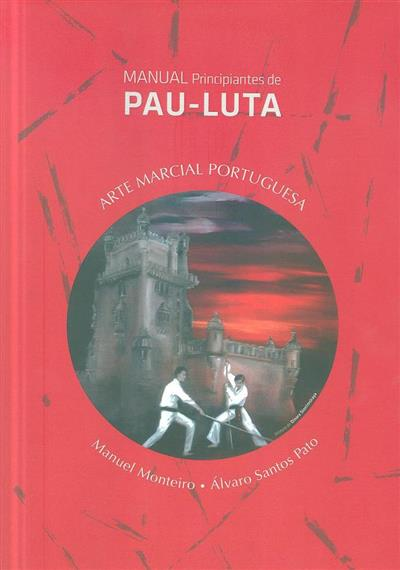 Manual principiantes de pau-luta (Manuel Monteiro, Álvaro Santos Pato)
