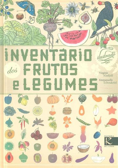 Inventário ilustrado dos frutos e legumes (Virginie Aladjidi, Emmanuelle Tchoukriel)