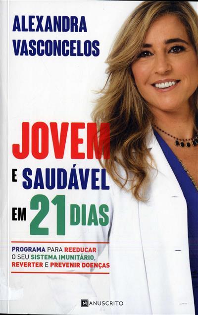 Jovem e saudável em 21 dias (Alexandra Vasconcelos)