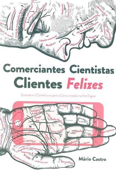 Comerciantes cientistas, clientes felizes (Mário Castro)