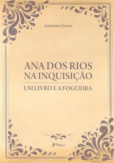Ana dos Rios na inquisição (Antonieta Garcia)