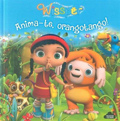 Anima-te, orangotango! (trad. Helena Topa)
