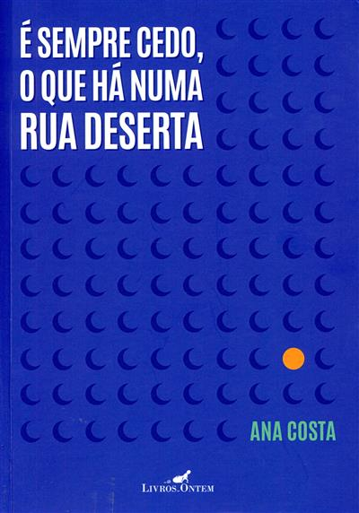 É sempre cedo, o que há numa rua deserta (Ana Costa)