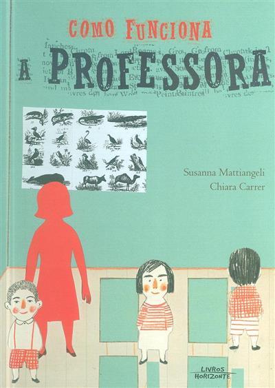 Como funciona a professora (Susanna Mattiangeli, Chiara Carrer)