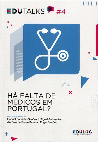Há falta de médicos em Portugal? (participação de Manuel Sobrinho Simões... [et al.])