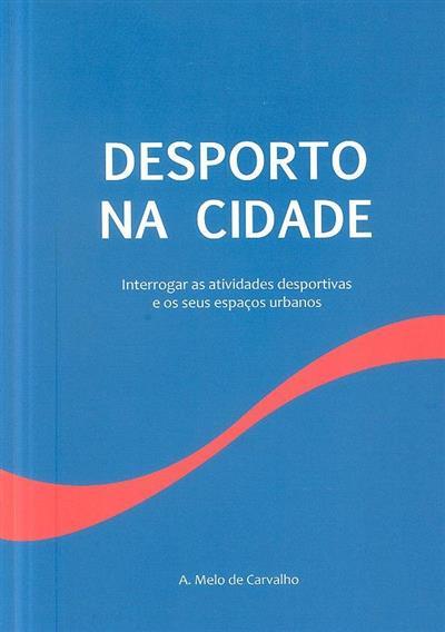 Desporto na cidade (A. Melo de Carvalho)