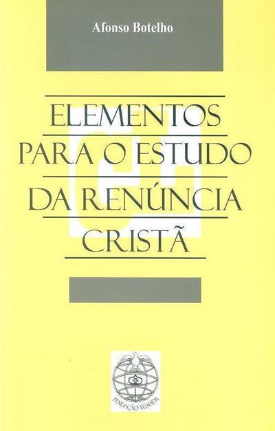 Elementos para o estudo da renúncia cristã (Afonso Botelho)