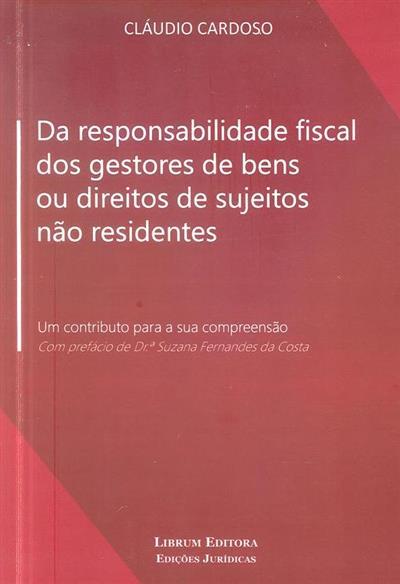 Da responsabilidade fiscal dos gestores de bens ou direitos de sujeitos não residentes (Cláudio Cardoso)