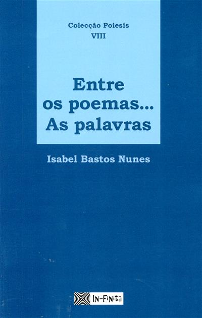 Entre os poemas... as palavras (Isabel Bastos Nunes)