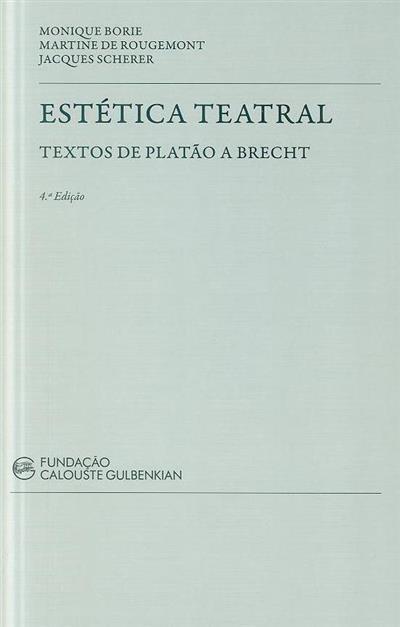 Estética teatral (Monique Borie, Martine de Rougemont, Jacques Scherer)