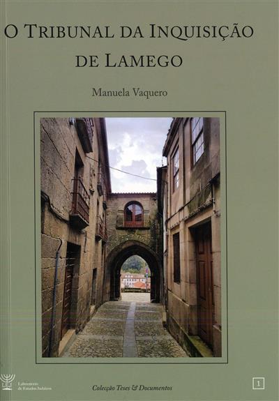 O tribunal da inquisição de Lamego (Manuela Vaquero)