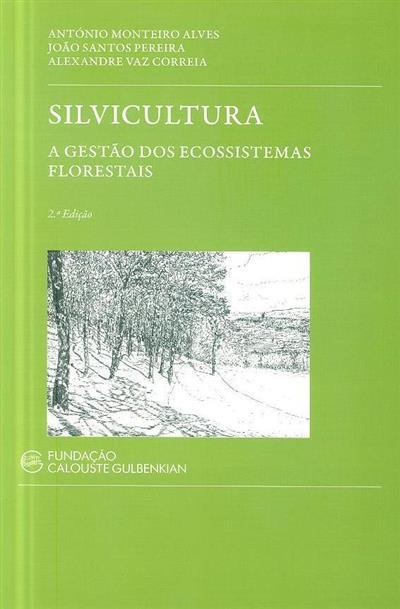 Silvicultura (António Monteiro Alves, João Santos Pereira, Alexandre Vaz Correia)
