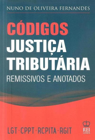 Códigos justiça tributária, remissivos e anotados (Nuno de Oliveira Fernandes)