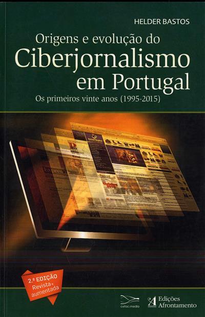 Origens e evolução do ciberjornalismo em Portugal (Helder Bastos)