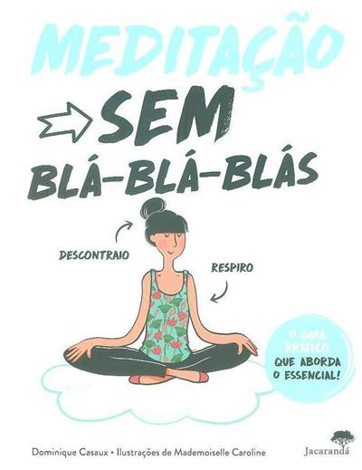 Meditação sem blá-blá-blás (texto Dominique Archambault)