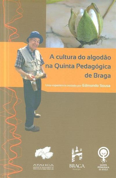 A cultura do algodão na quinta pedagógica de Braga (texto Natália Costa)