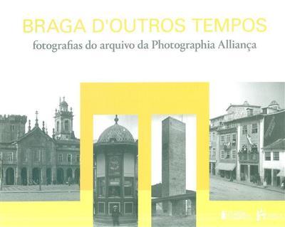 Braga d'outros tempos (textos Miguel Bandeira)