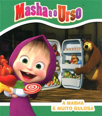 A Masha é muito gulosa (Natacha Godeau)