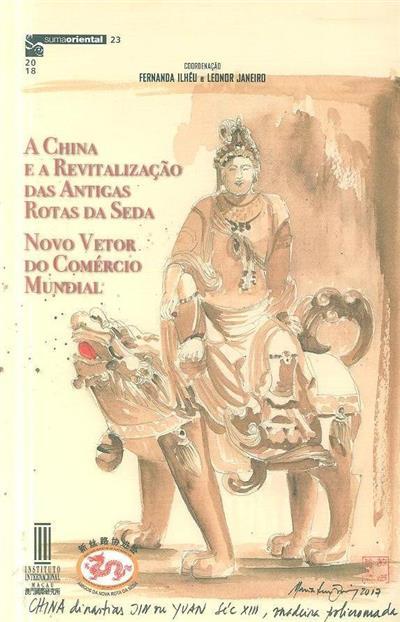 A China e a revitalização das Antigas Rotas da Seda (coord. Fernanda Ilhéu, Leonor Janeiro)