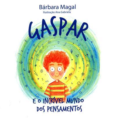 Gaspar e o incrível mundo dos pensamentos (Bárbara Magal)