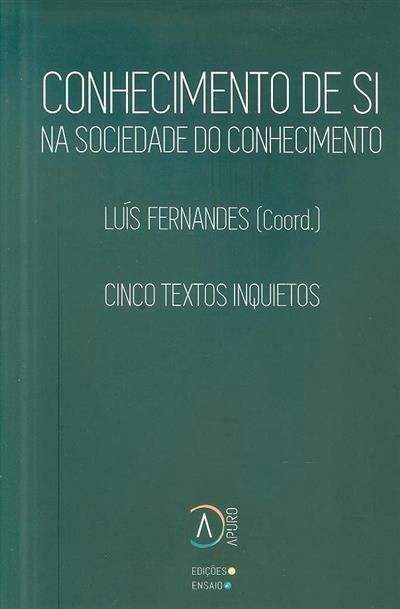 Conhecimento de si na sociedade do conhecimento (coord. Luís Fernandes)