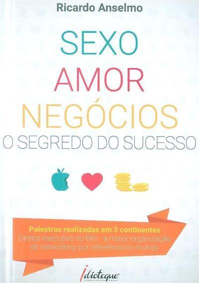 Sexo, amor e negócios (Ricardo Anselmo)