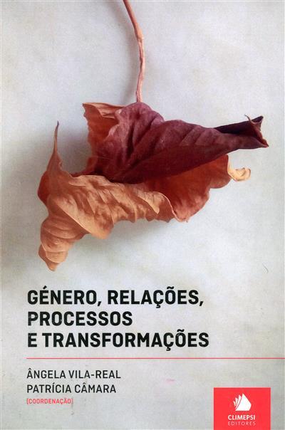 Género, relações, processos e transformações (coord. Ângela Vila-Real, Patrícia Câmara)