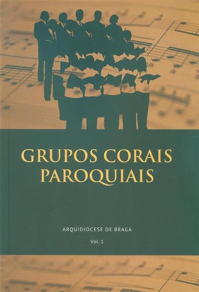 Grupos corais paroquiais Arquidiocese de Braga (coord. Rui Correia)