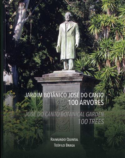 Jardim botânico José do Canto, 100 árvores (Raimundo Quintal, Teófilo de Braga)